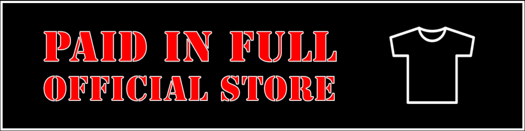 Paid in Full Official Store